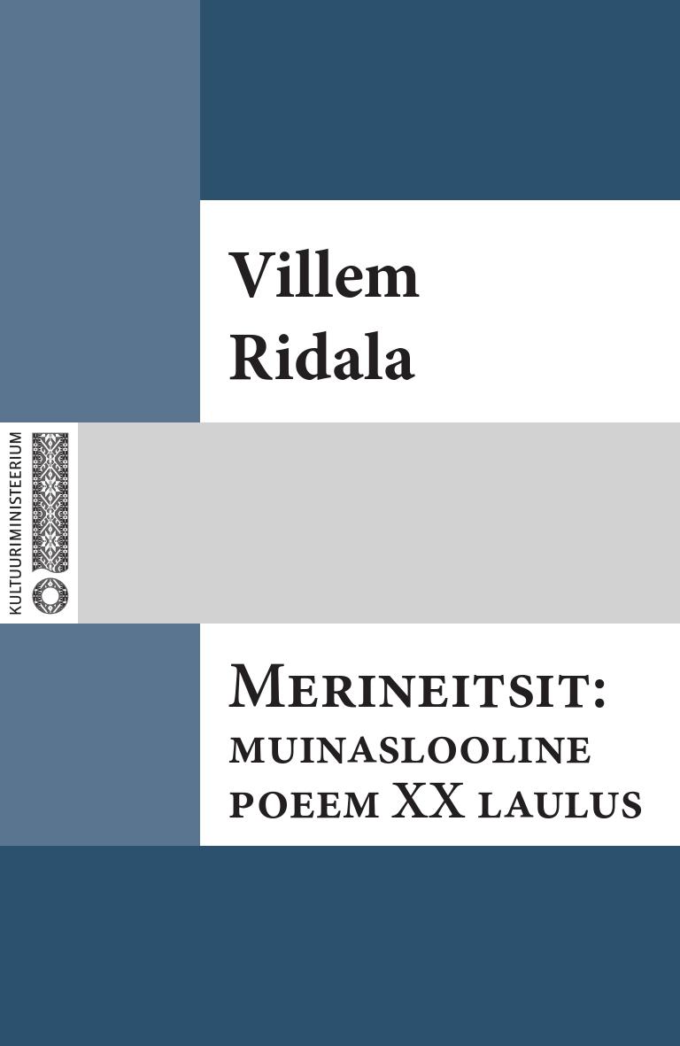 Villem Grünthal-Ridala Merineitsit: muinaslooline poeem XX laulust villem grünthal ridala laulud