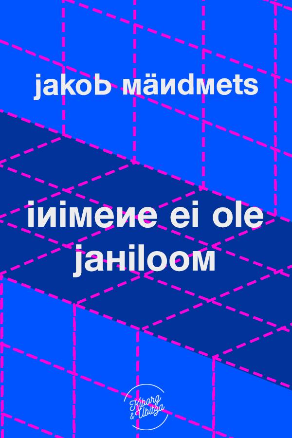 Jakob Mändmets Inimene ei ole jahiloom jakob mändmets koera süü