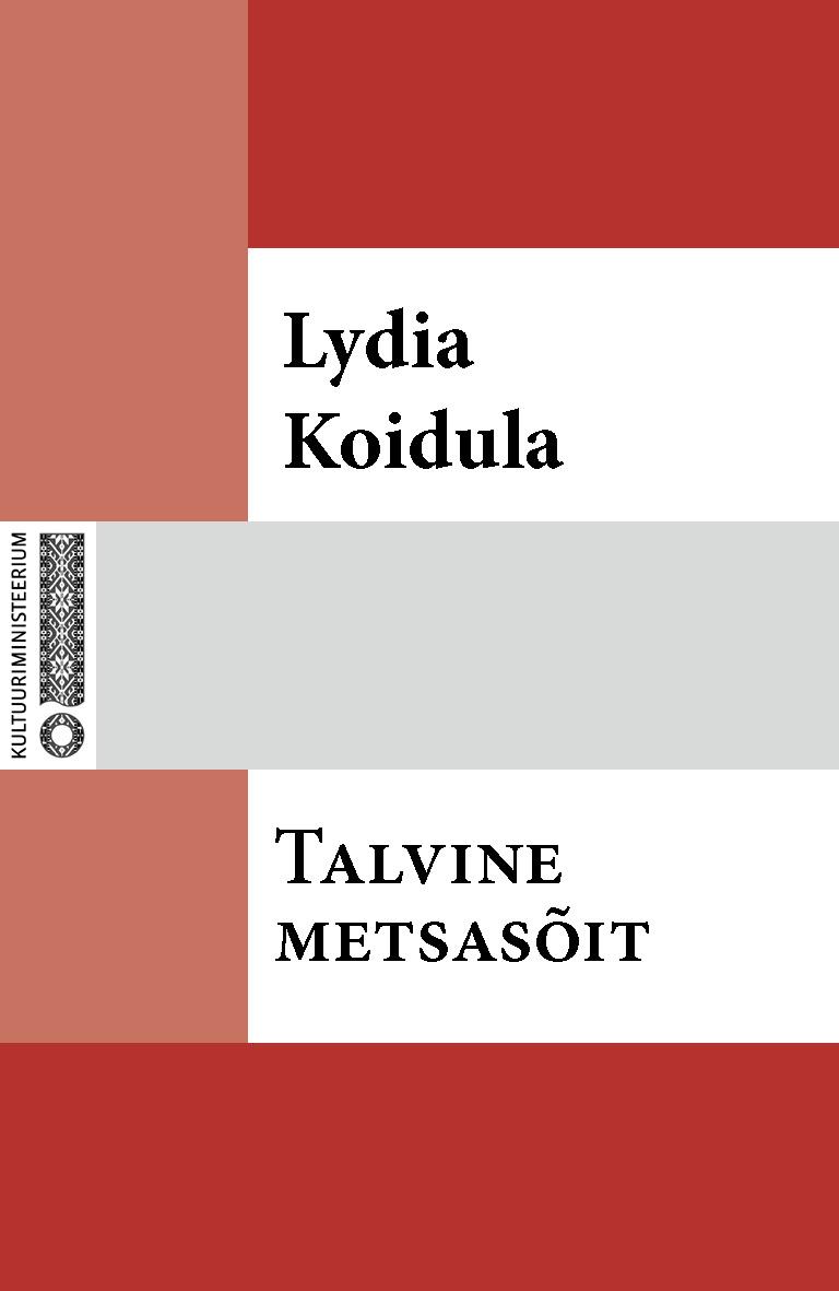 Lydia Koidula Talvine metsasõit lydia koidula jutud ojamölder ja tema minia