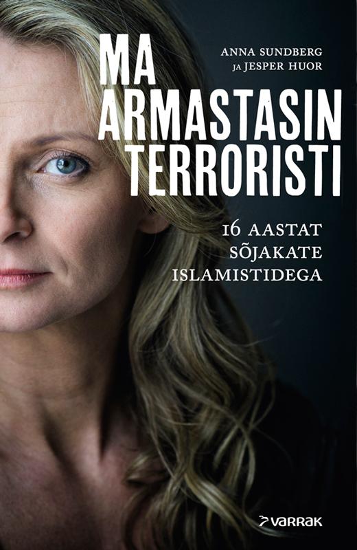 Anna Sundberg Ma armastasin terroristi blame it on anna