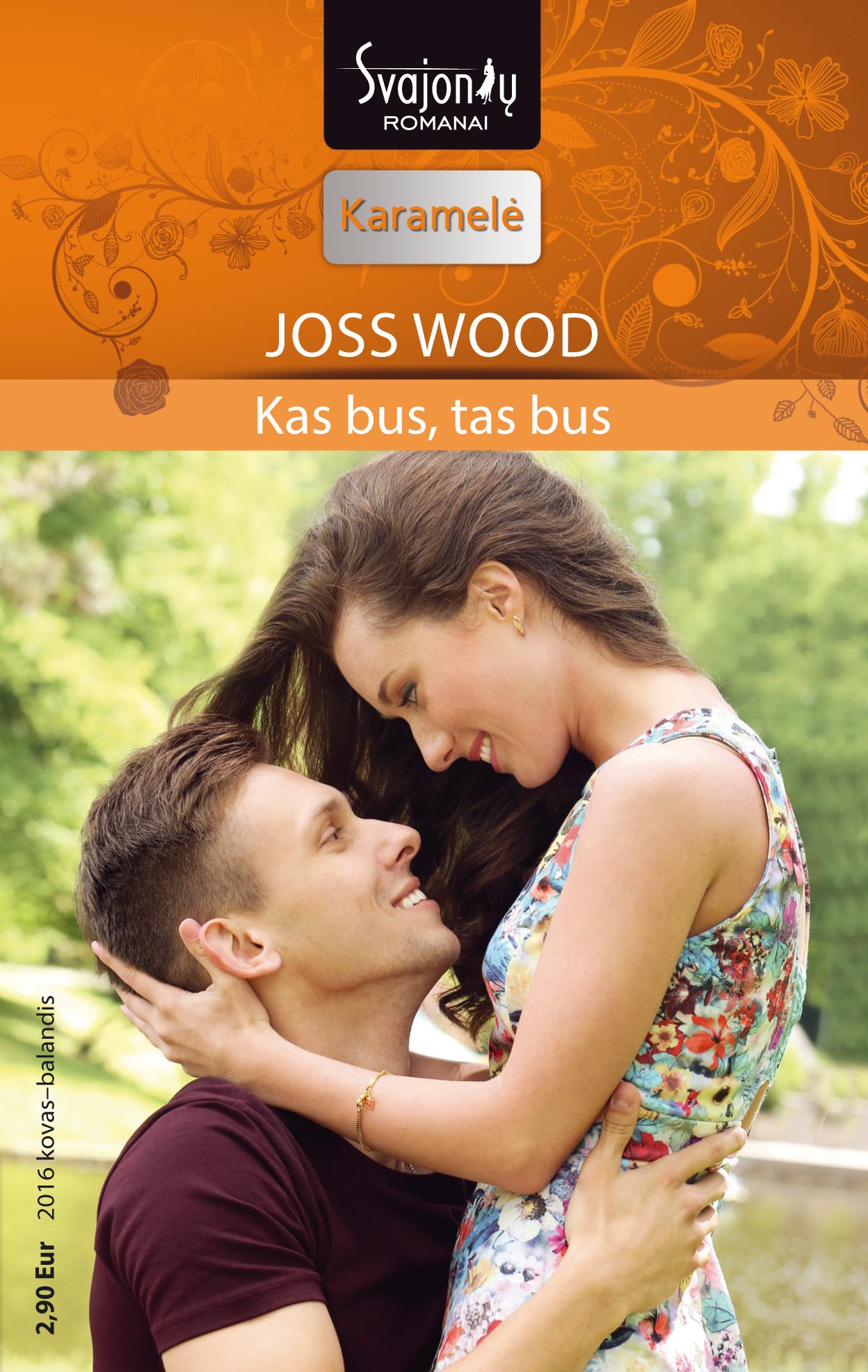 Joss Wood Kas bus, tas bus