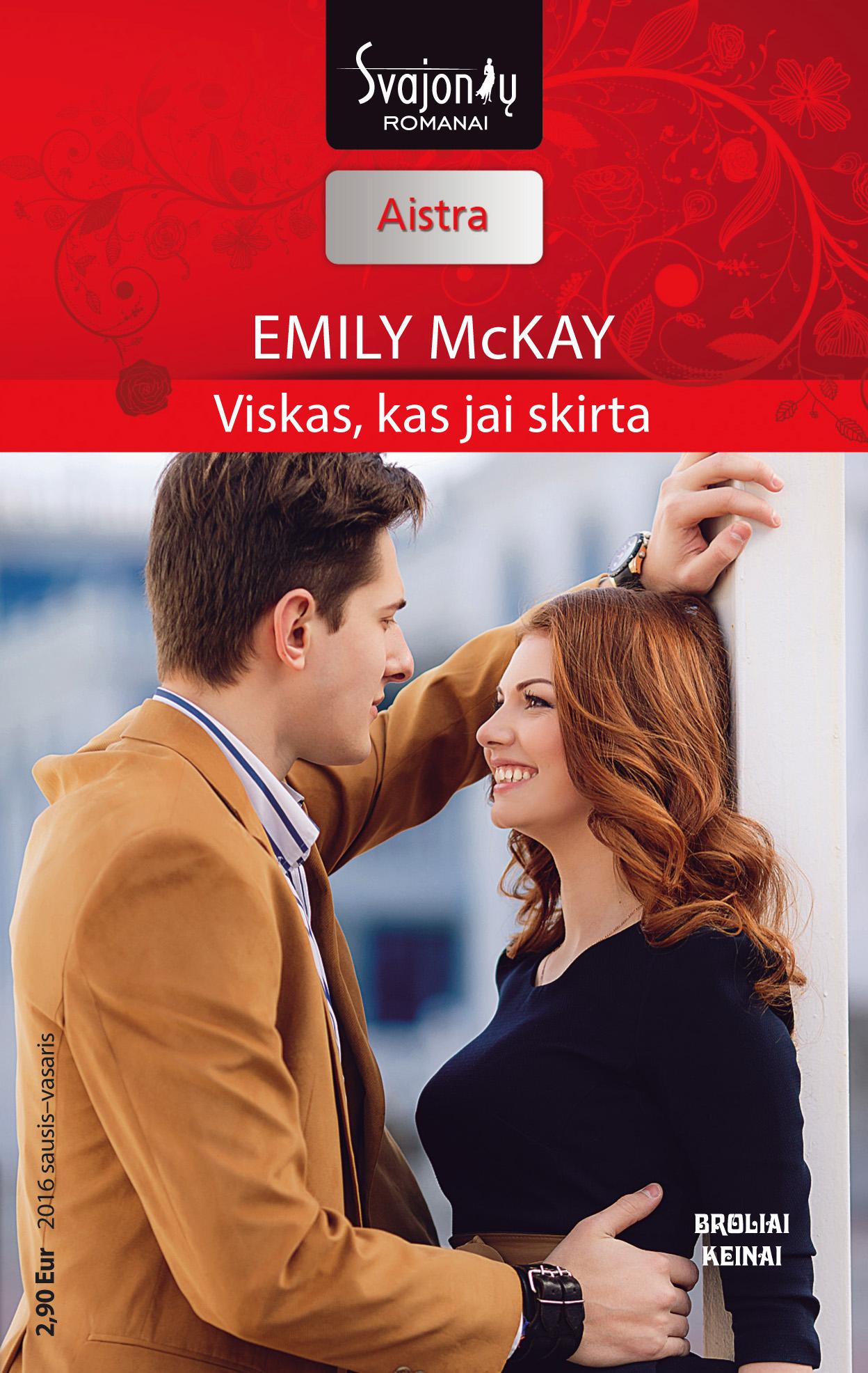 Emily McKay Viskas, kas jai skirta emily mckay lyg iš filmo