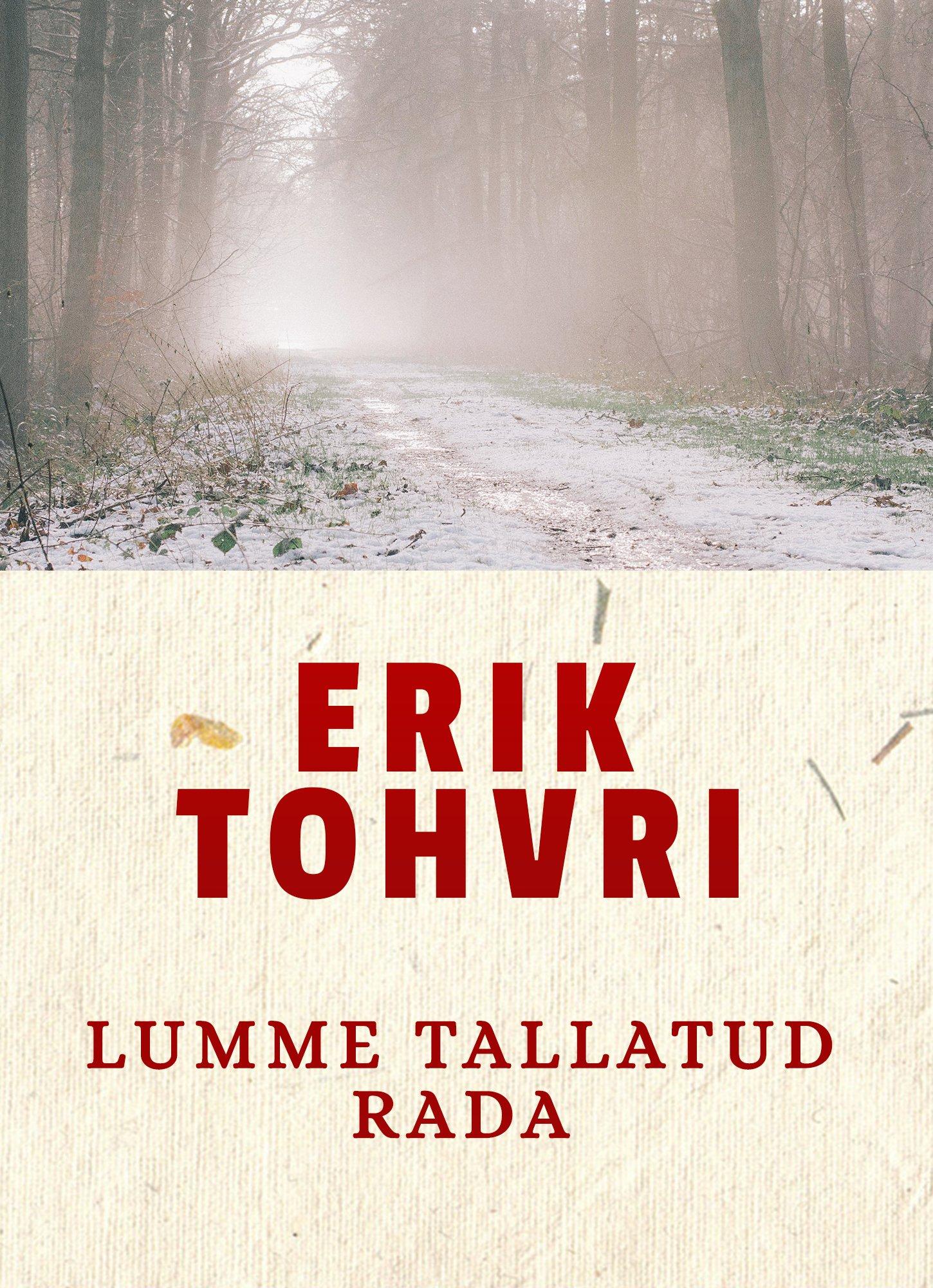 Erik Tohvri Lumme tallatud rada erik tohvri kodutute küla ii sulasest sai peremees
