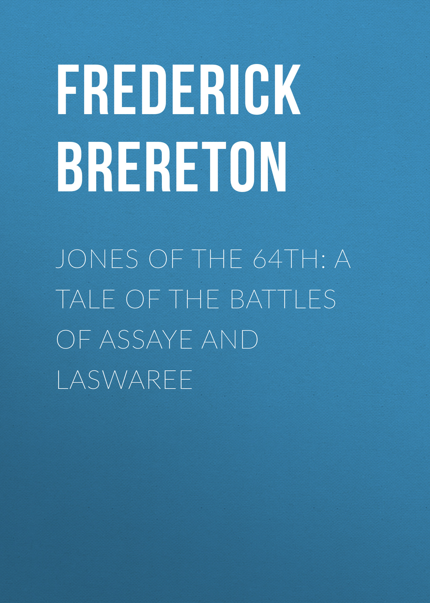 Brereton Frederick Sadleir Jones of the 64th: A Tale of the Battles of Assaye and Laswaree the christmas tale of peter rabbit cd