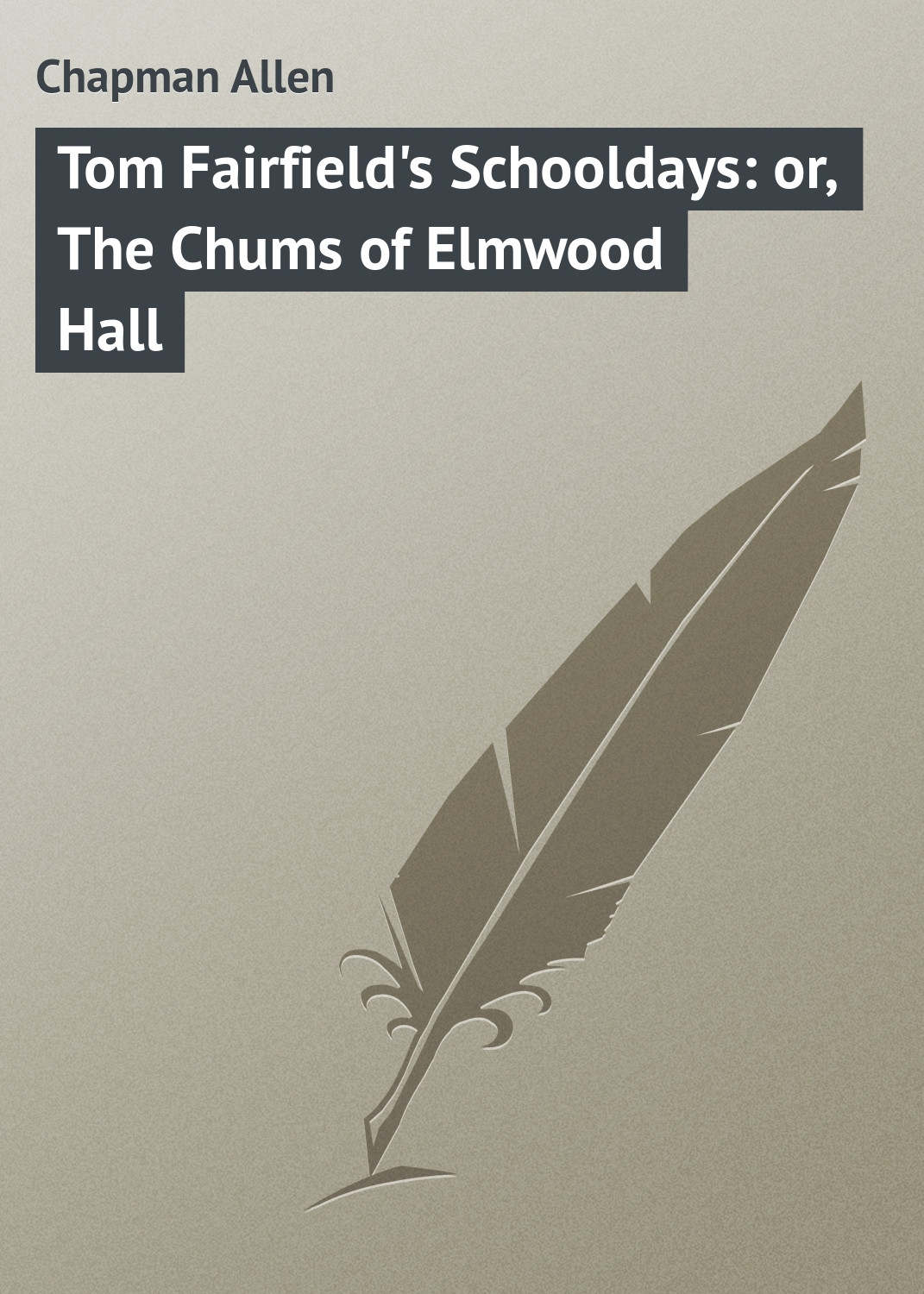 Chapman Allen Tom Fairfield's Schooldays: or, The Chums of Elmwood Hall штаны прямые quiksilver everyday chino elmwood