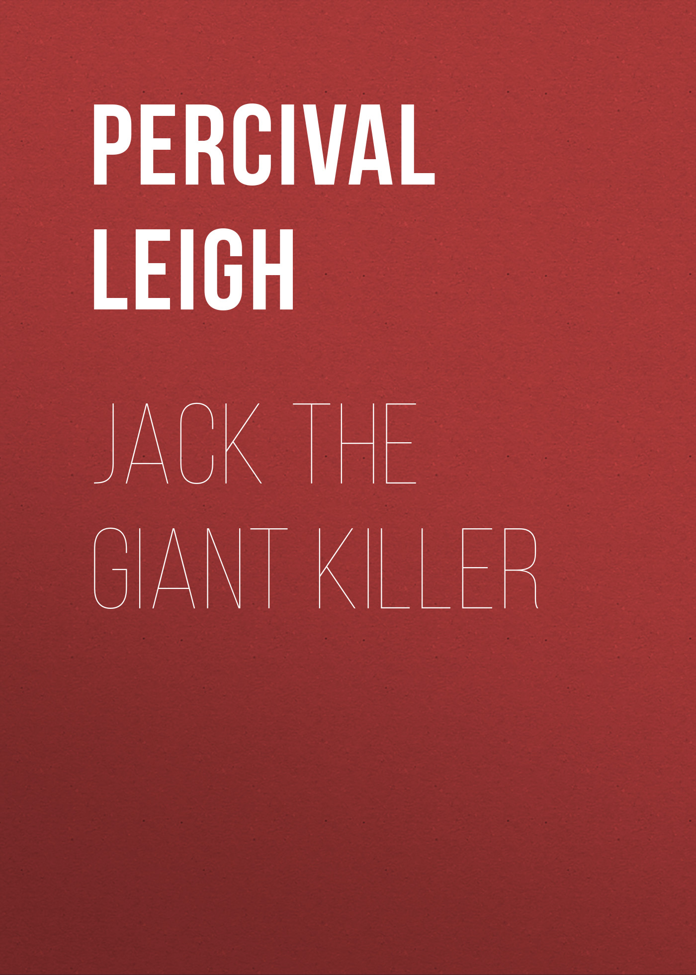 Leigh Percival Jack The Giant Killer leigh percival jack the giant killer