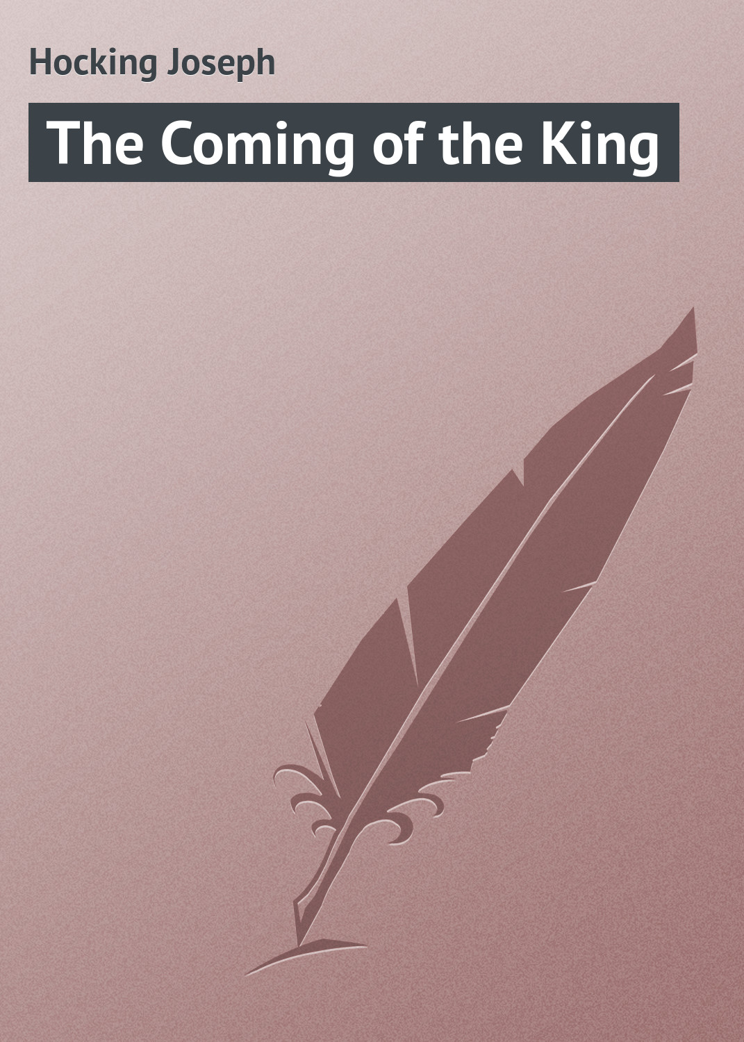 Hocking Joseph The Coming of the King the coming of pig