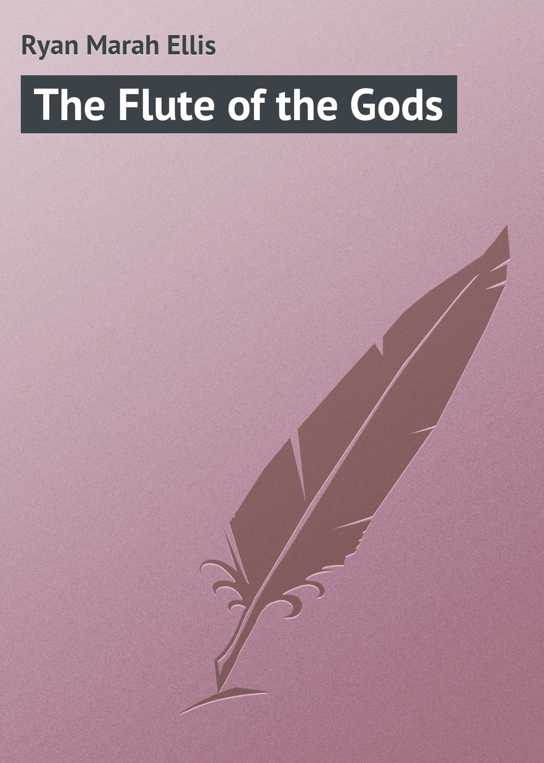Ryan Marah Ellis The Flute of the Gods ryan marah ellis told in the hills a novel