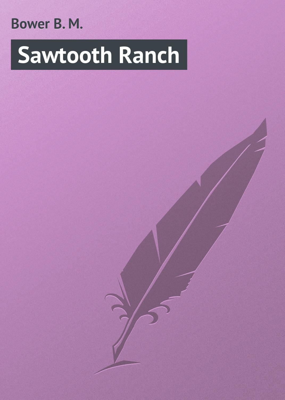 Bower B. M. Sawtooth Ranch