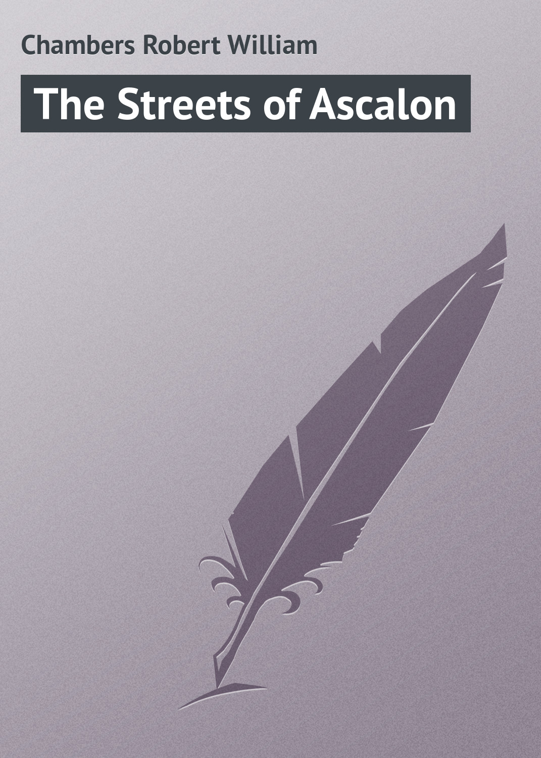 лучшая цена Chambers Robert William The Streets of Ascalon