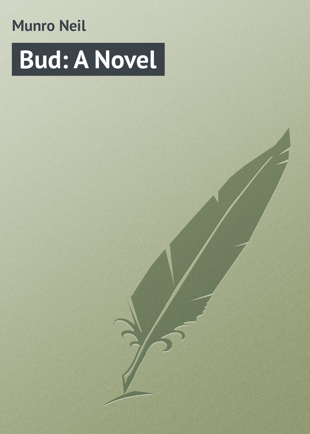Munro Neil Bud: A Novel munro neil the daft days