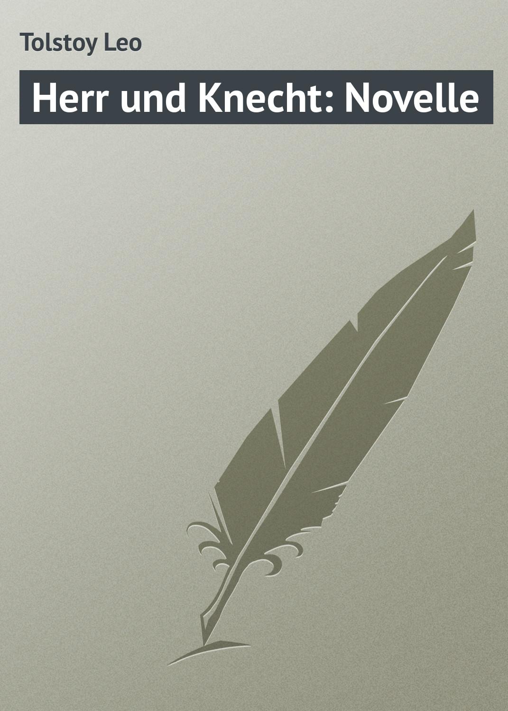 Лев Толстой Herr und Knecht: Novelle