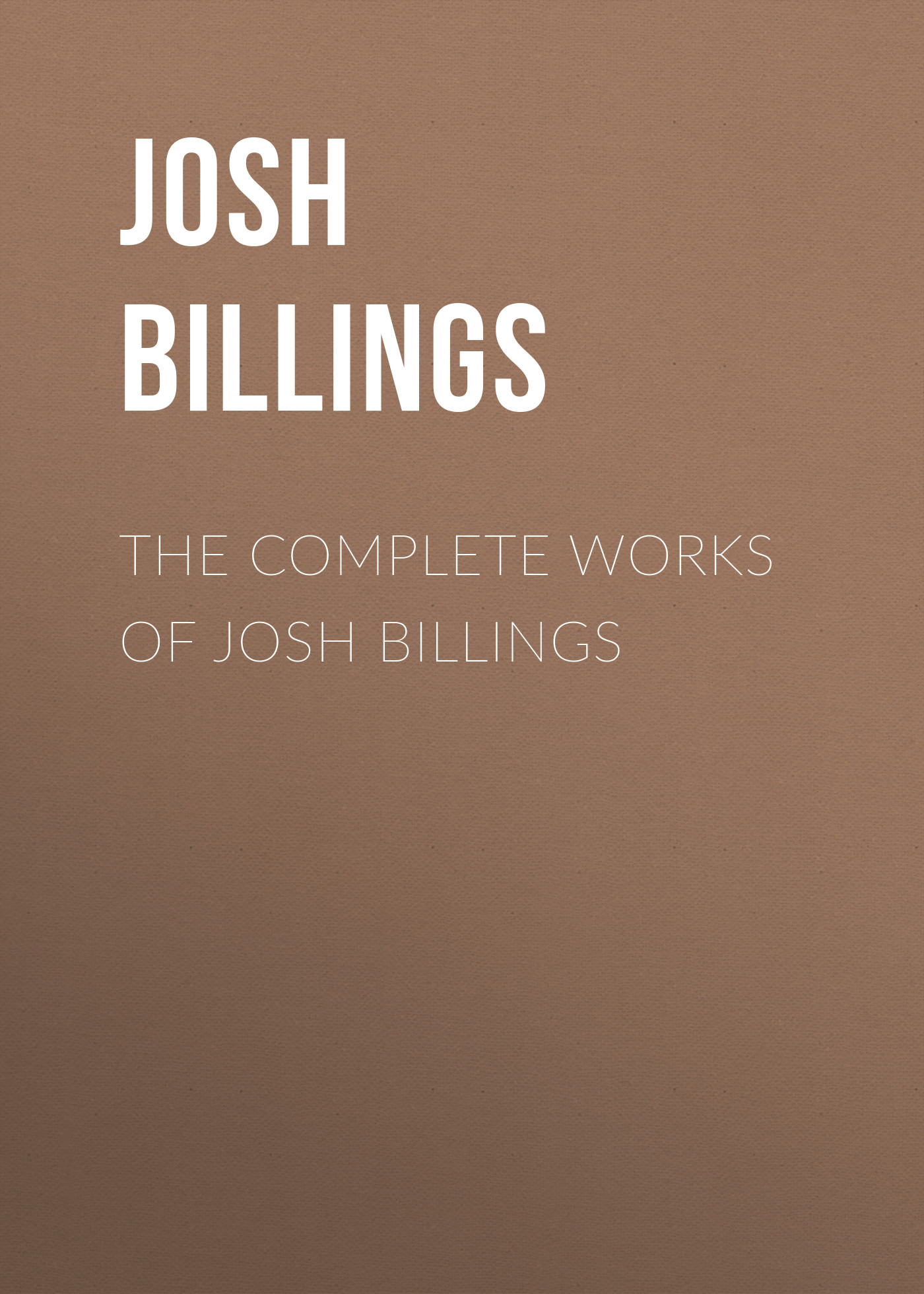 Billings Josh The Complete Works of Josh Billings