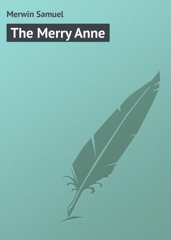 Merwin Samuel The Merry Anne merwin samuel the trufflers