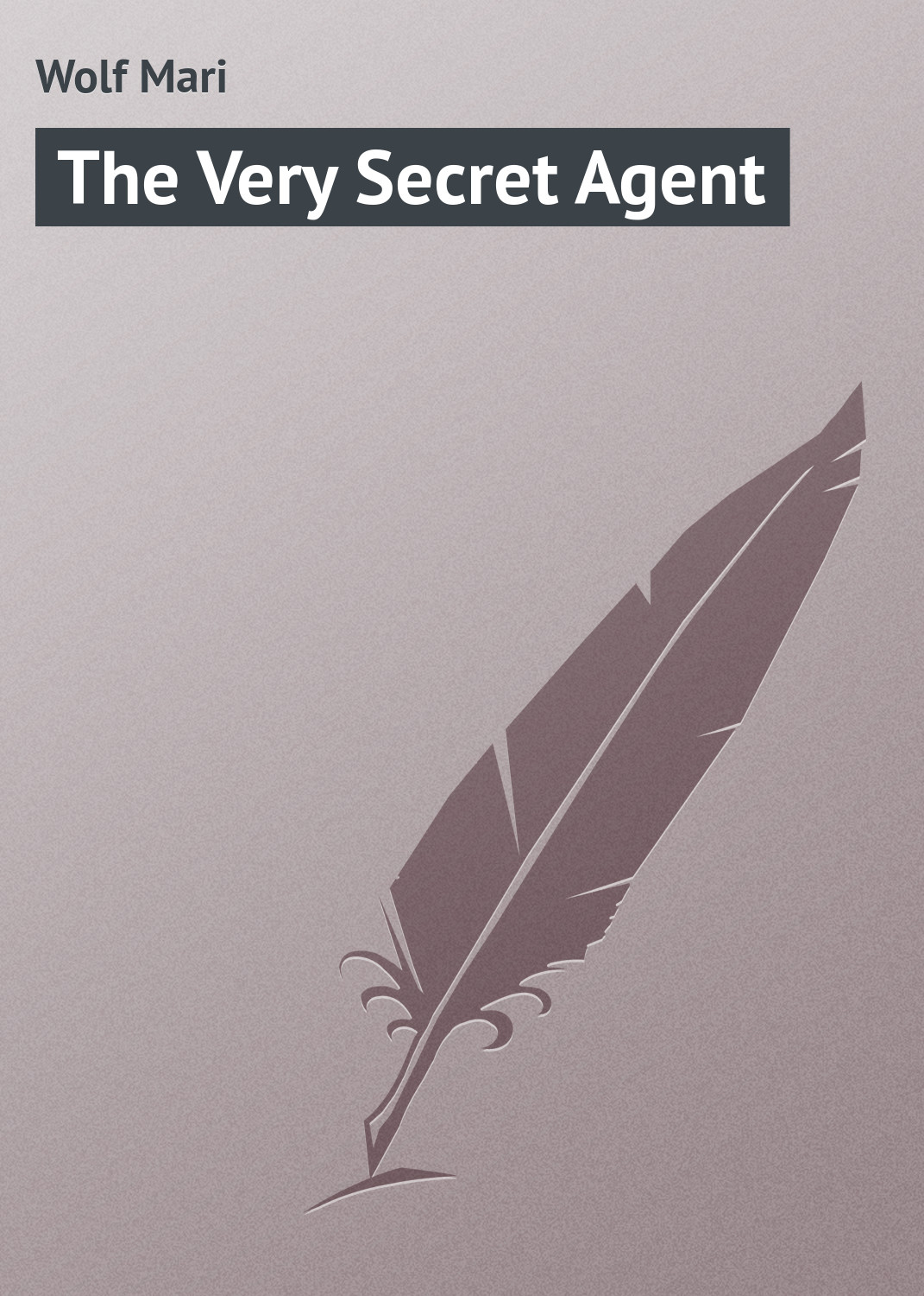Wolf Mari The Very Secret Agent joseph conrad the secret agent