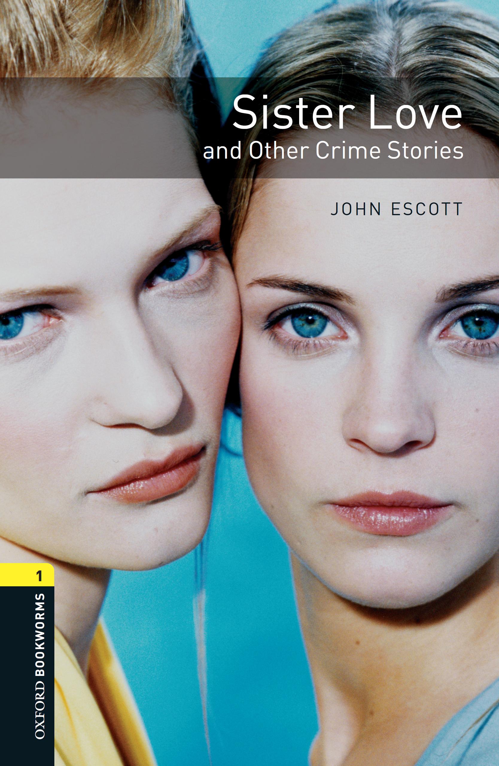 John Escott Sister Love and Other Crime Stories john escott london