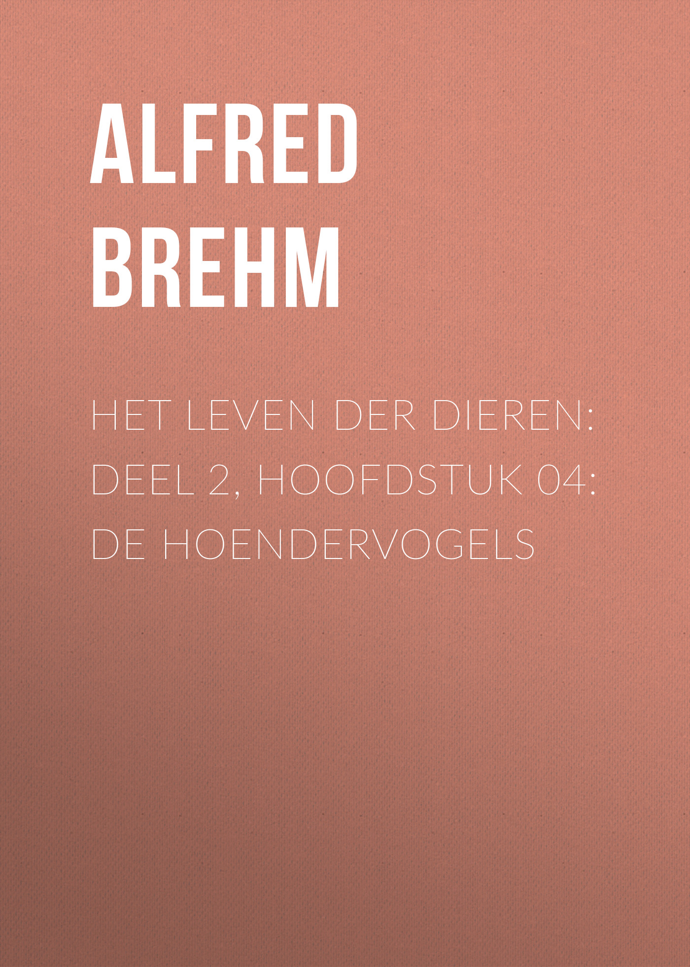 лучшая цена Brehm Alfred Edmund Het Leven der Dieren: Deel 2, Hoofdstuk 04: De Hoendervogels