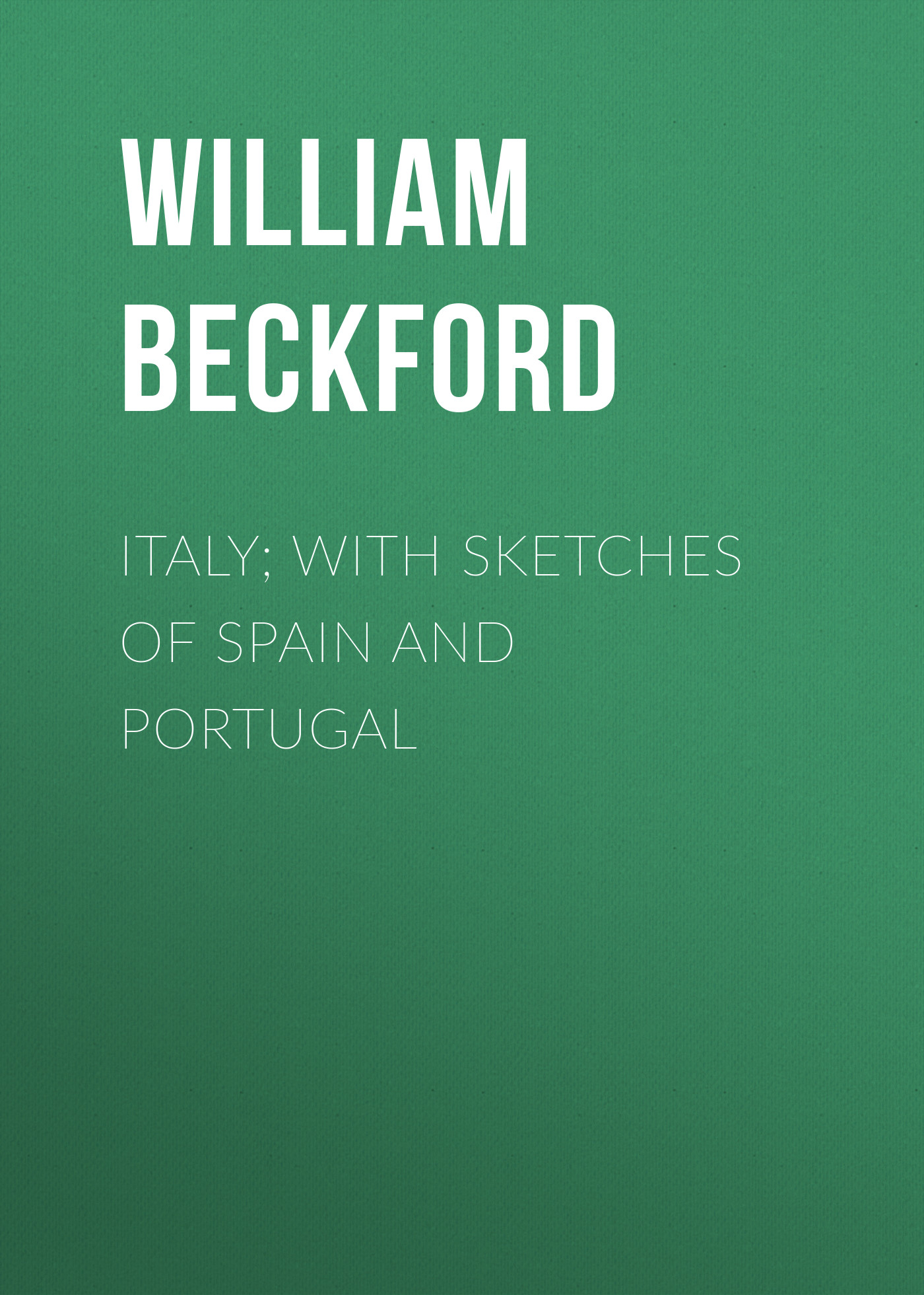 Beckford William Italy; with sketches of Spain and Portugal portugal brazil br layout new laptop keyboard with touchpad palmrest for samsung series 5 550p5c np550p5c