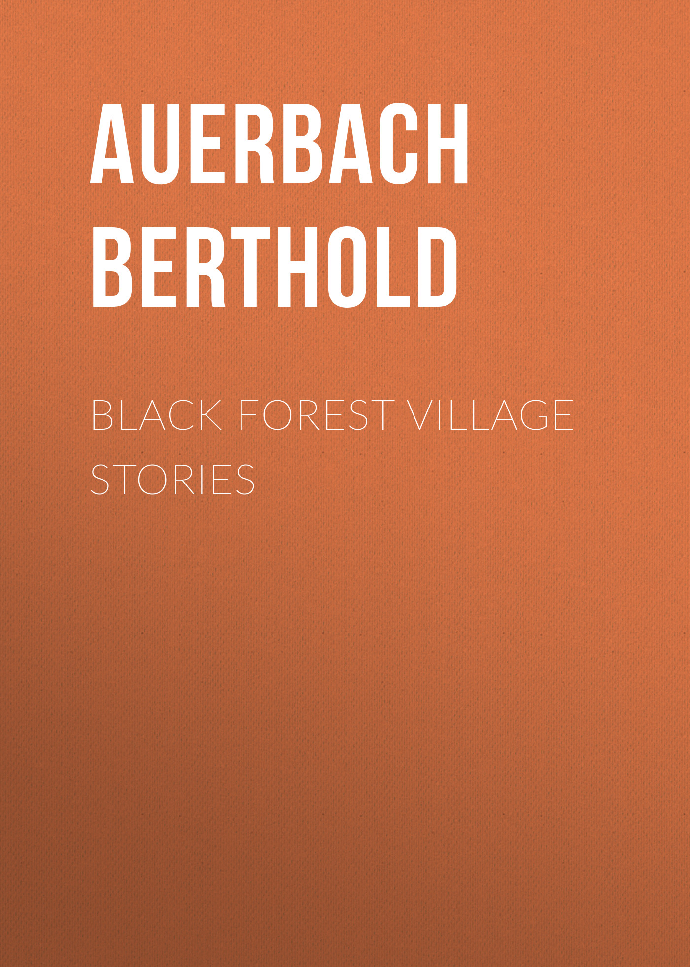 Auerbach Berthold Black Forest Village Stories