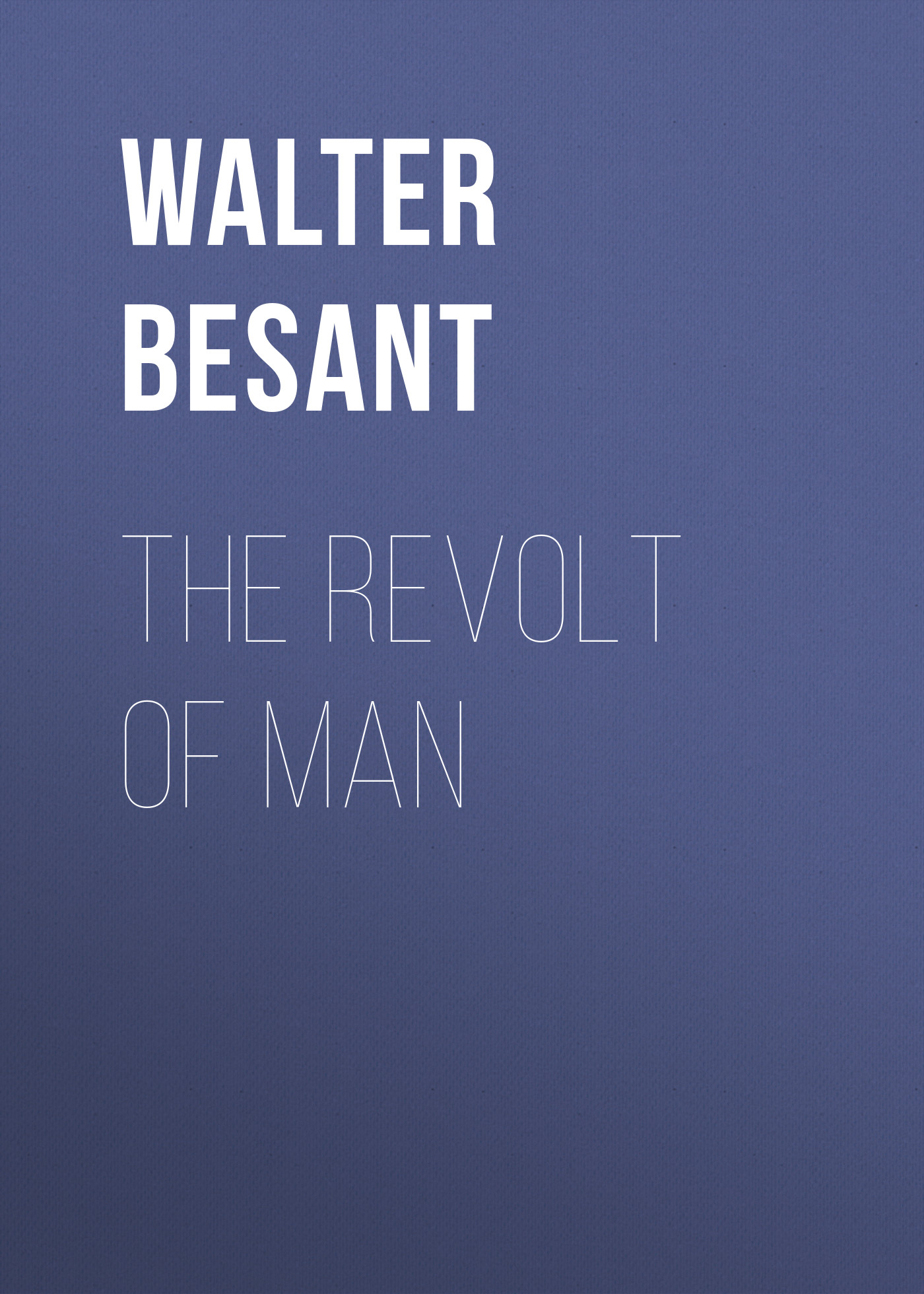 Walter Besant The Revolt of Man walter besant london