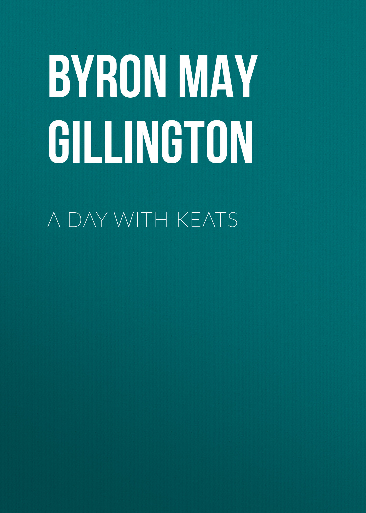 лучшая цена Byron May Clarissa Gillington A Day with Keats