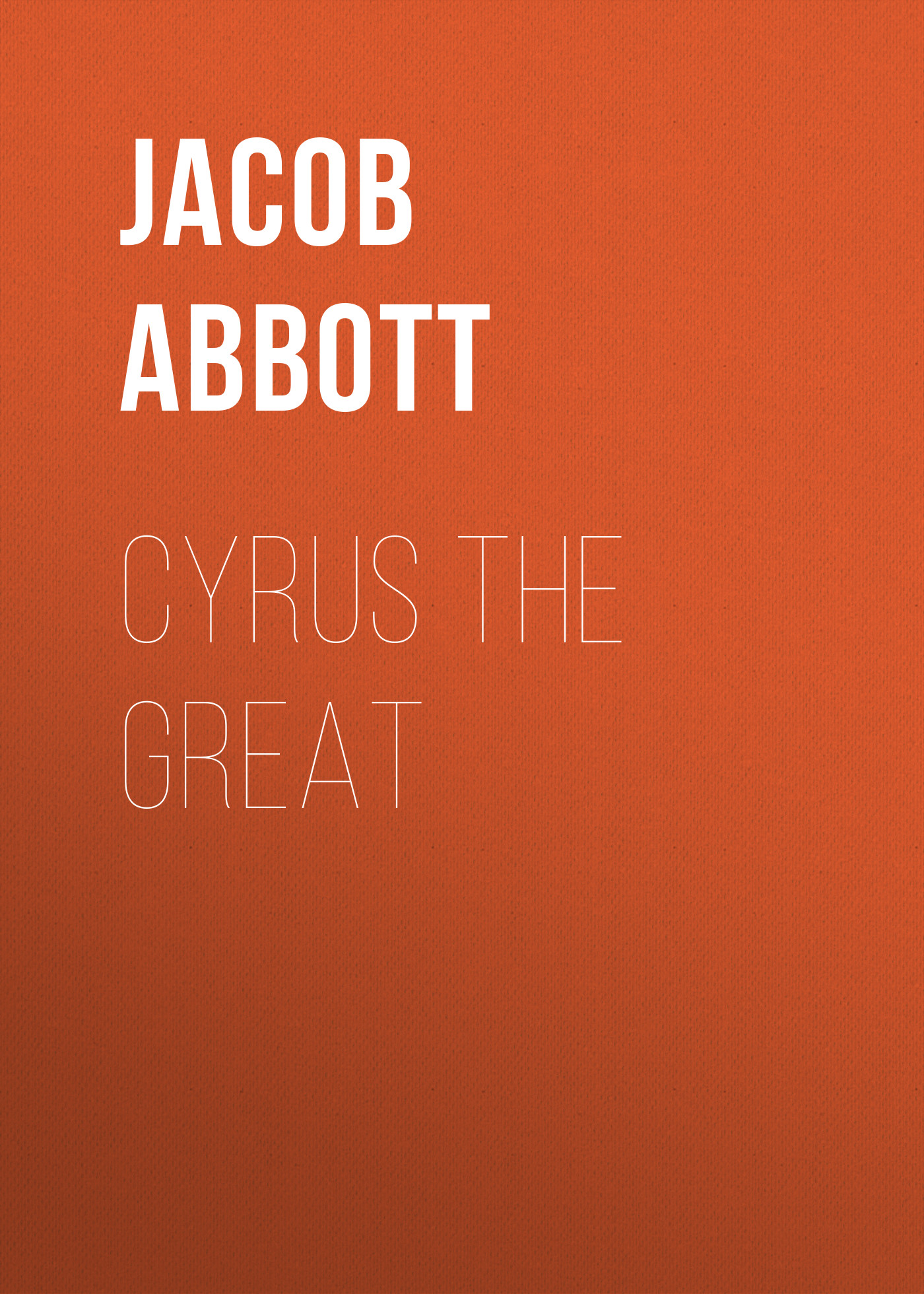 Abbott Jacob Cyrus the Great abbott jacob cyrus the great