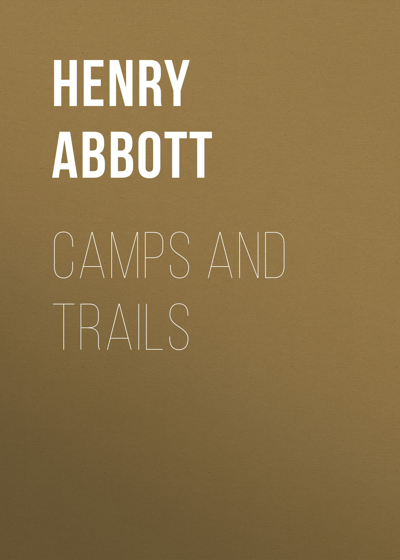 Abbott Henry Camps and Trails abbott jacob richard i