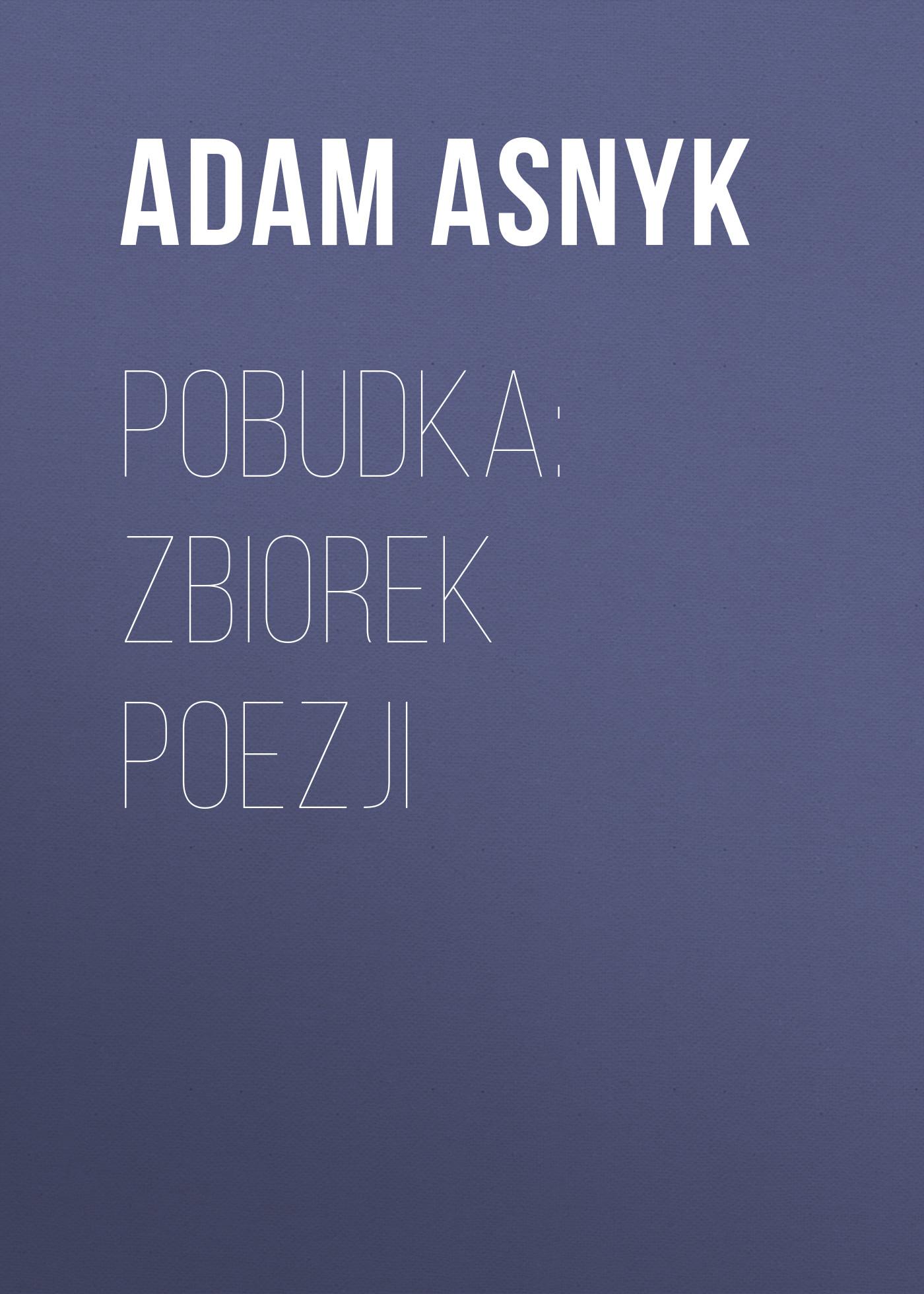 Adam Asnyk Pobudka: zbiorek poezji недорого