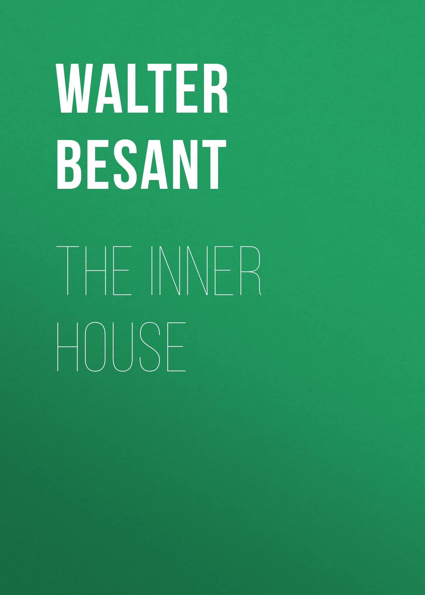 все цены на Walter Besant The inner house онлайн