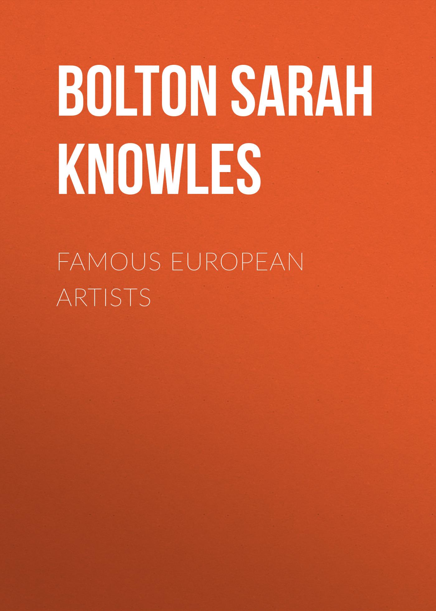 Bolton Sarah Knowles Famous European Artists bolton sarah knowles famous european artists
