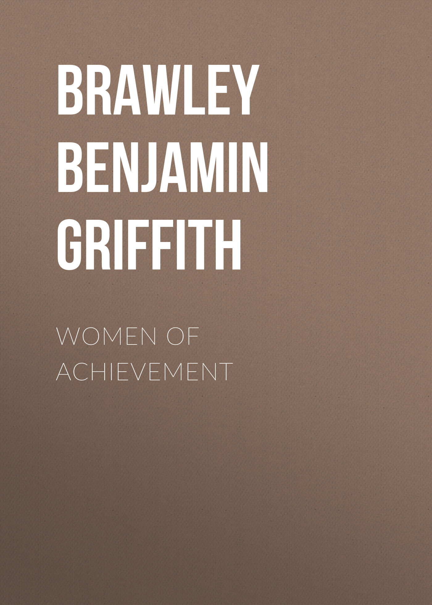 Brawley Benjamin Griffith Women of Achievement becket griffith j myths