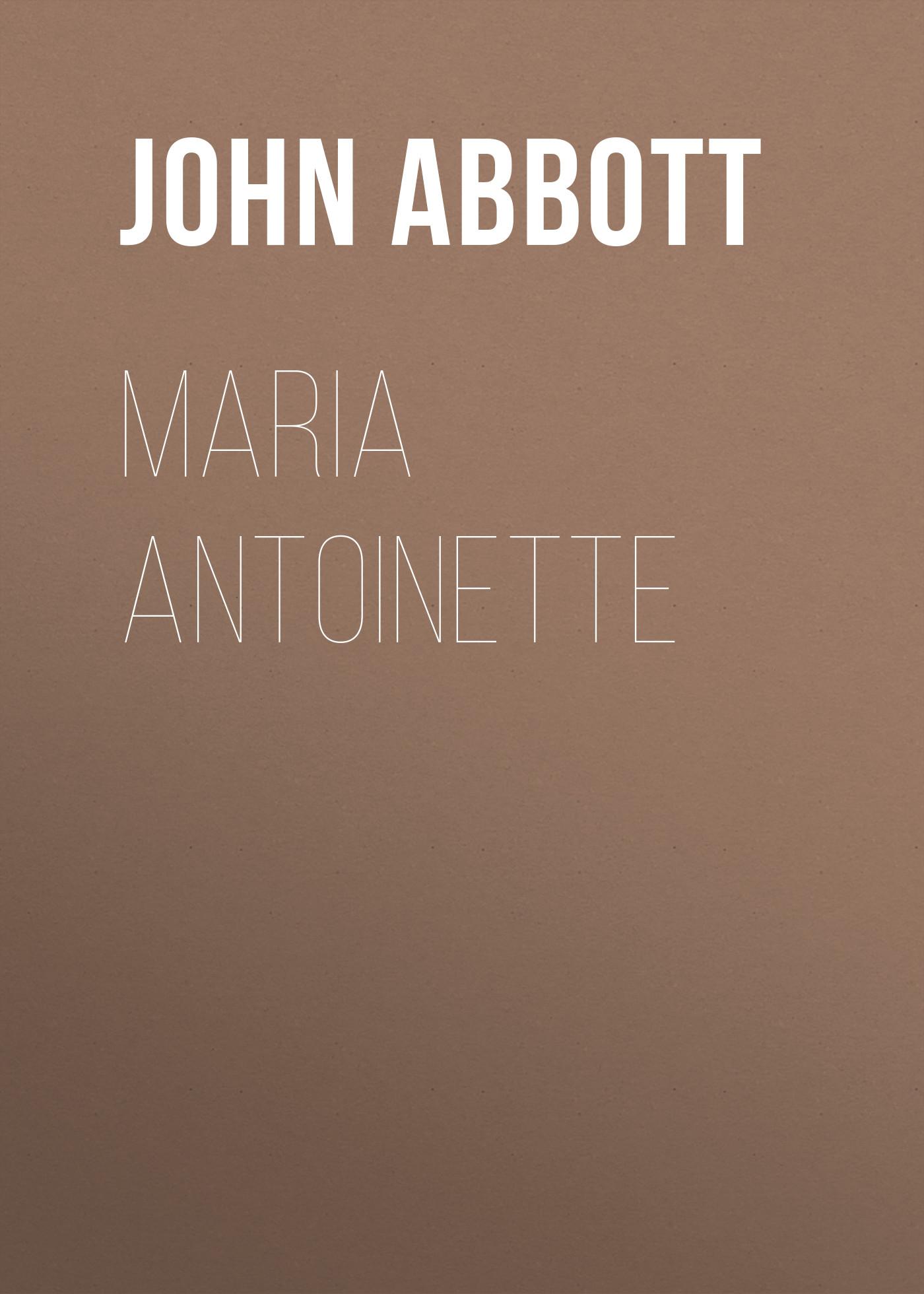 Abbott John Stevens Cabot Maria Antoinette