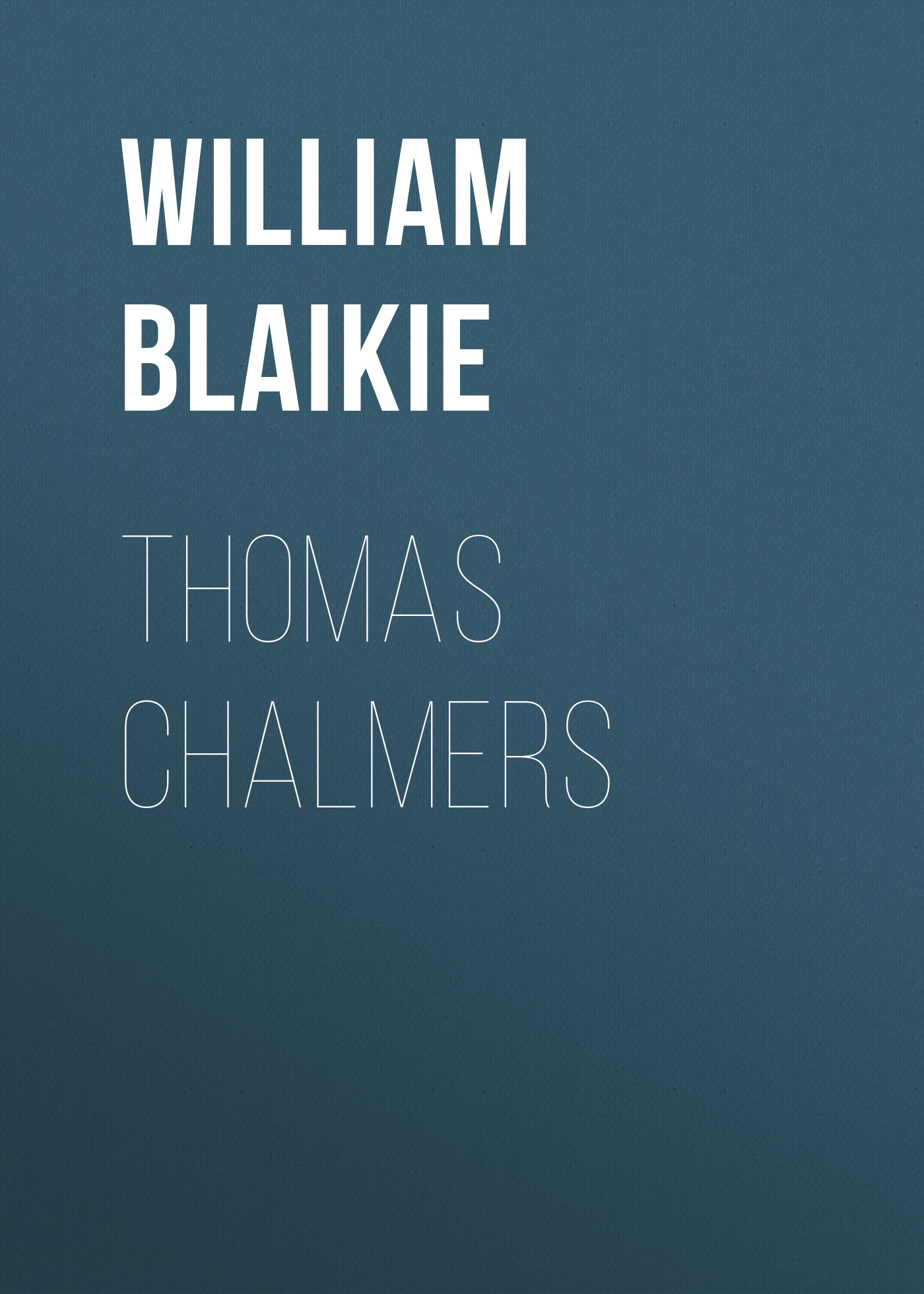 William Garden Blaikie Thomas Chalmers william garden blaikie the book of joshua v 6