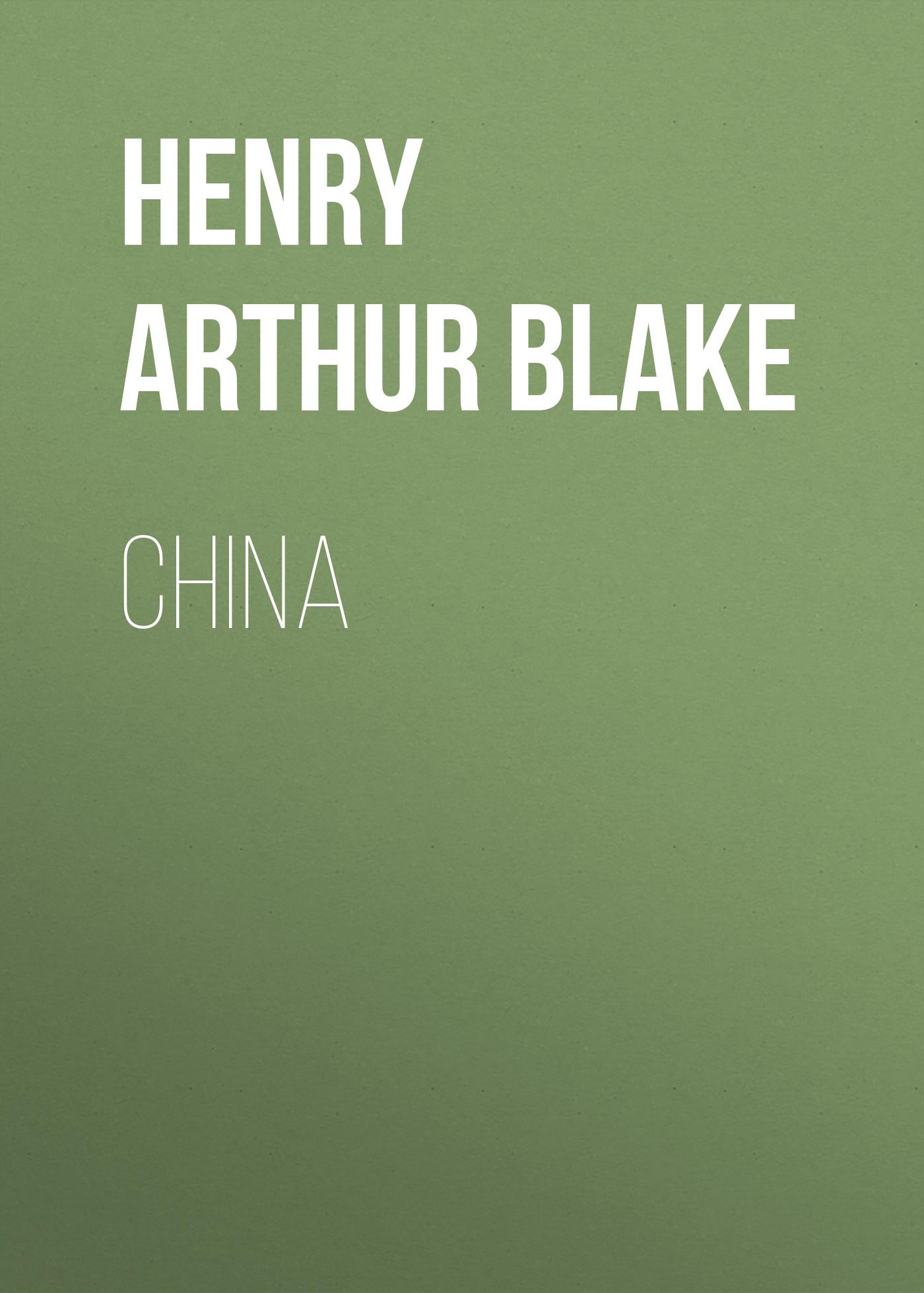 Blake Henry Arthur China