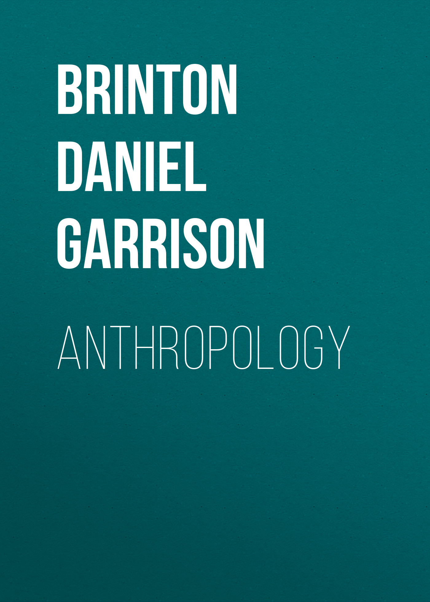 Brinton Daniel Garrison Anthropology