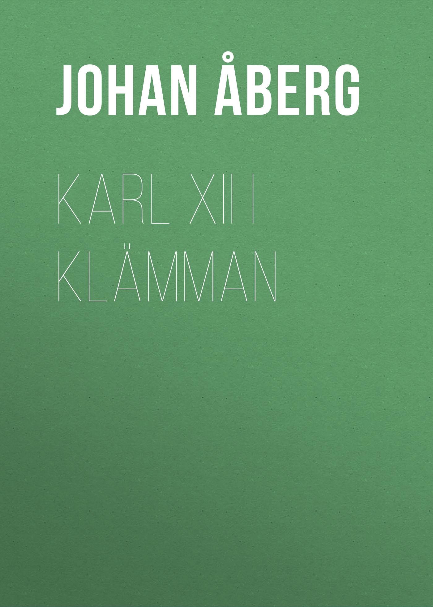 Åberg Johan Olof Karl XII i klämman åberg johan olof mjölnarflickan vid lützen page 2