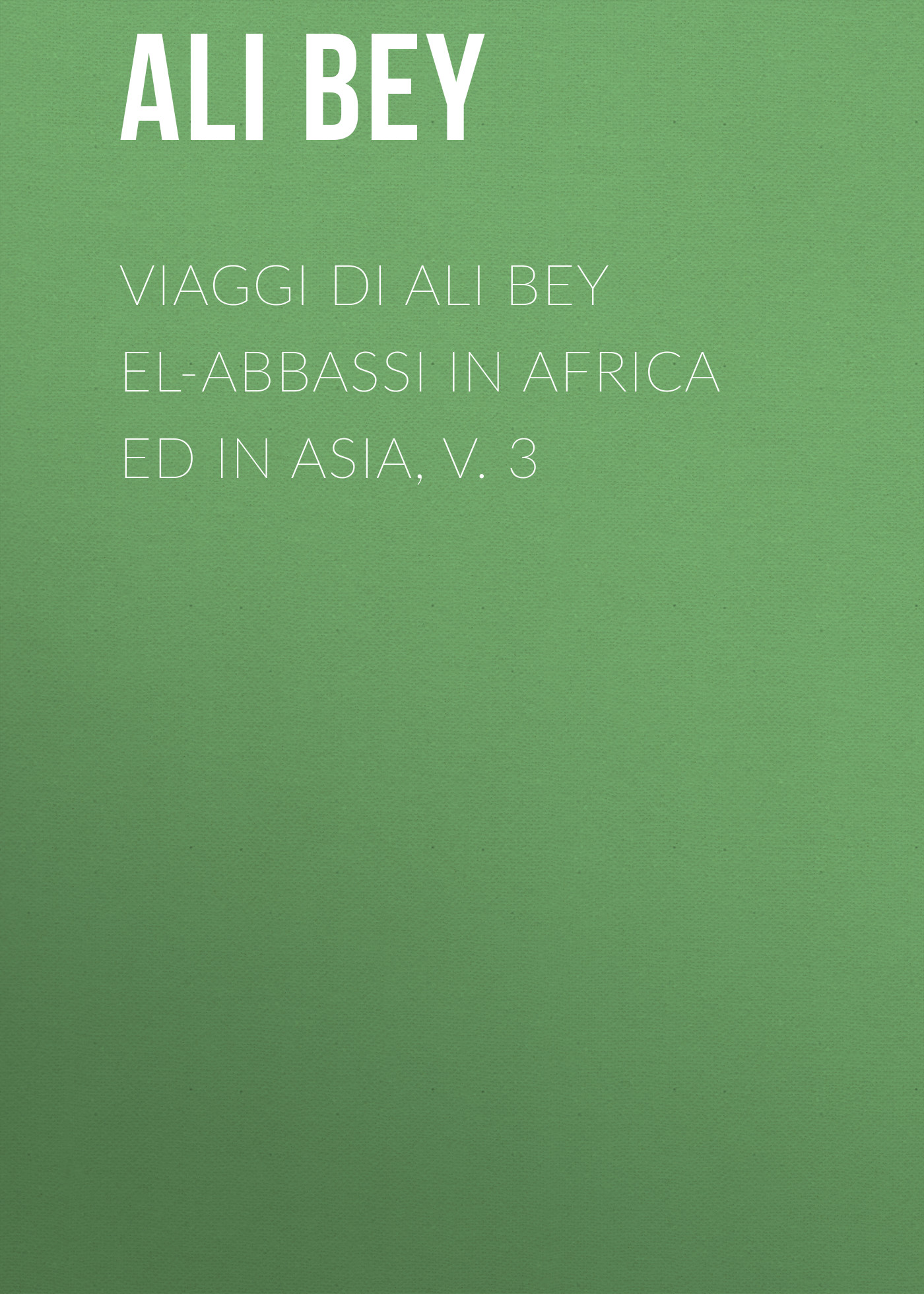 Ali Bey Viaggi di Ali Bey el-Abbassi in Africa ed in Asia, v. 3 sustaining rice production in tropical africa