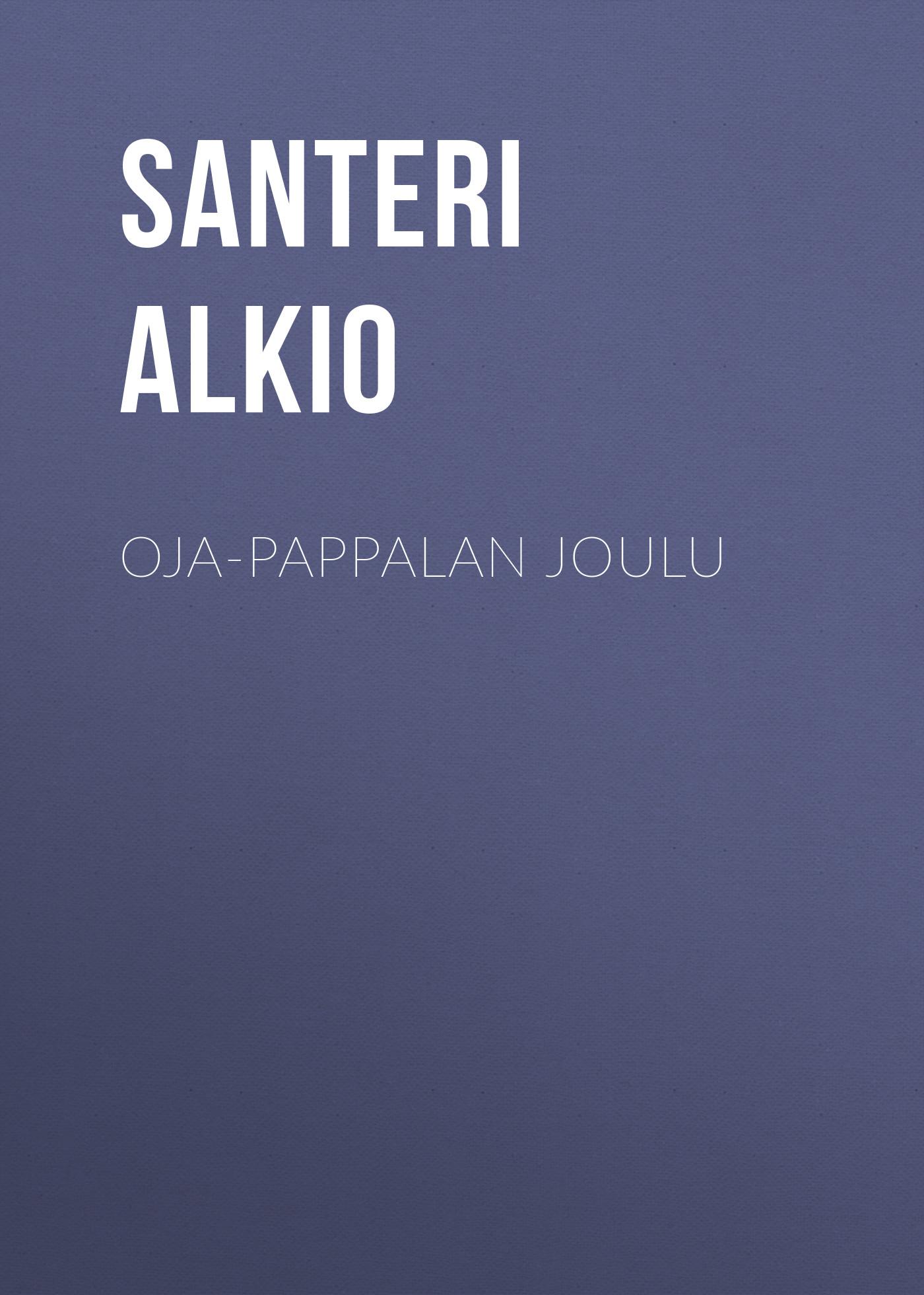 Alkio Santeri Oja-Pappalan joulu oja