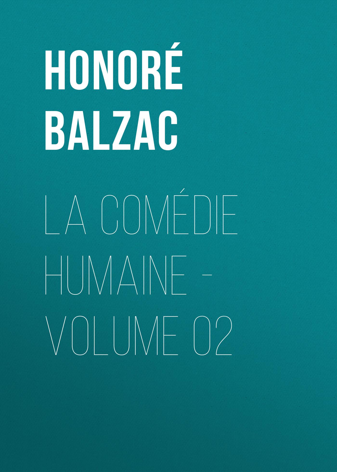 Оноре де Бальзак La Comédie humaine - Volume 02 все цены