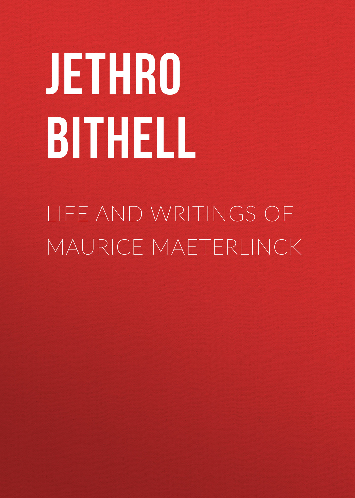 Jethro Bithell Life and Writings of Maurice Maeterlinck maurice maeterlinck the buried temple