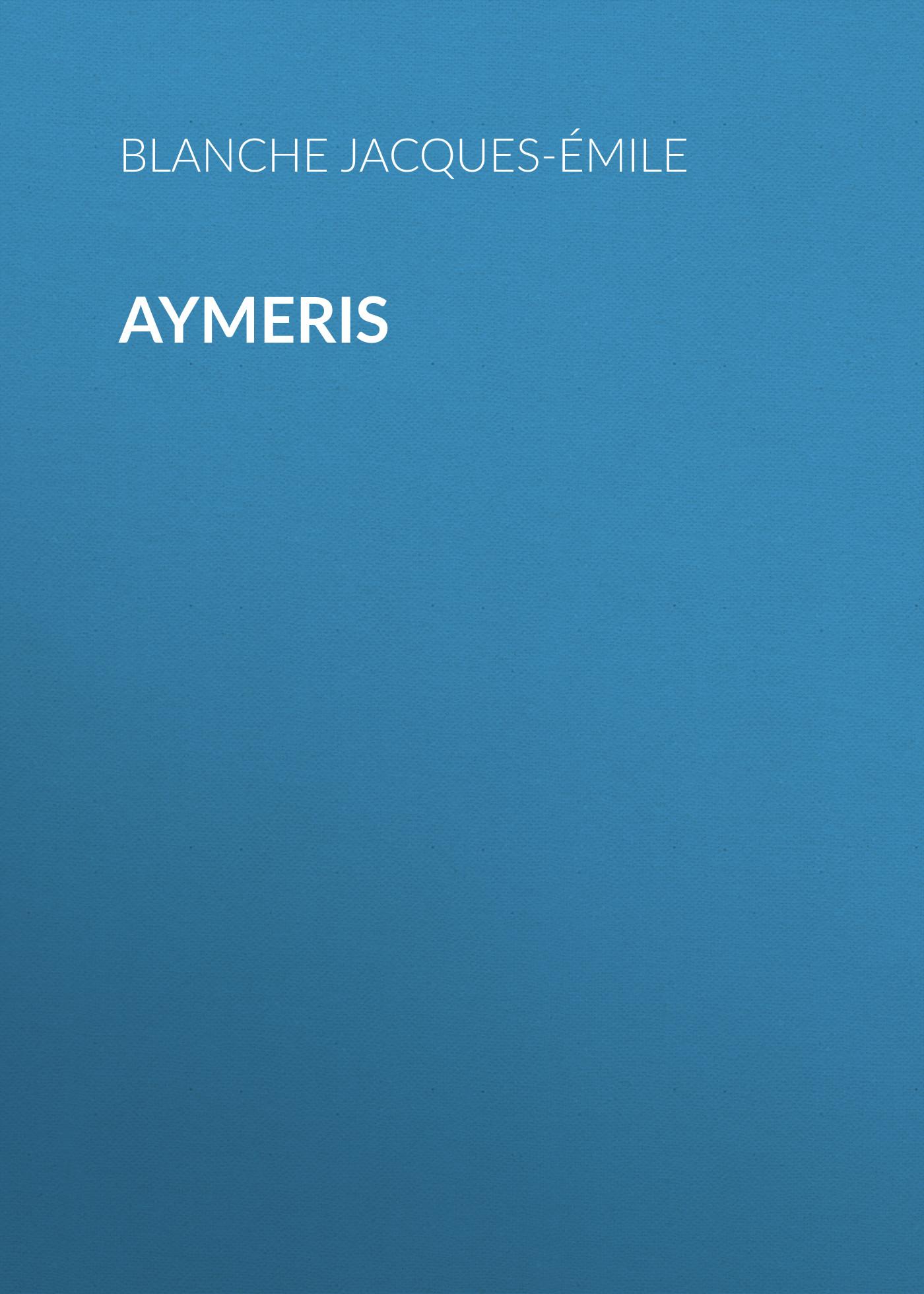 Blanche Jacques-Émile Aymeris