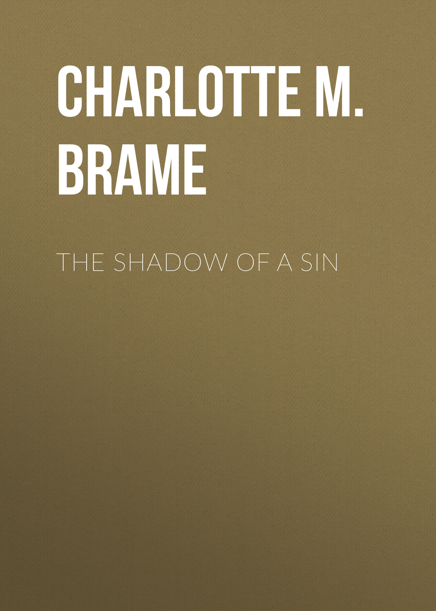 Charlotte M. Brame The Shadow of a Sin the mountain shadow