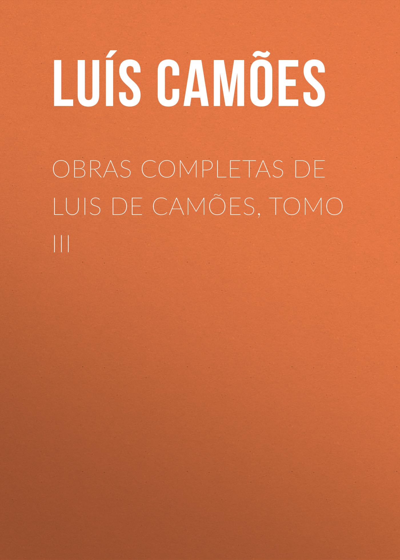Luís de Camões Obras Completas de Luis de Camões, Tomo III