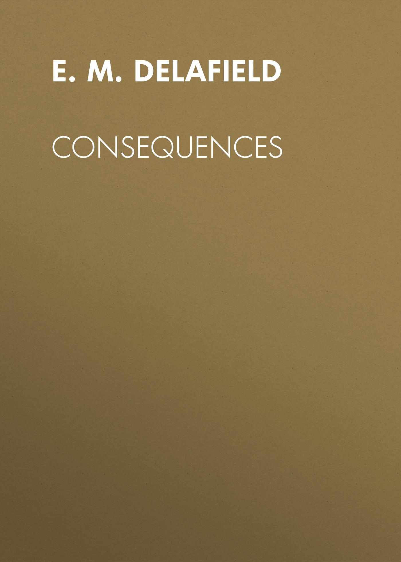 E. M. Delafield Consequences boegli boegli m 34
