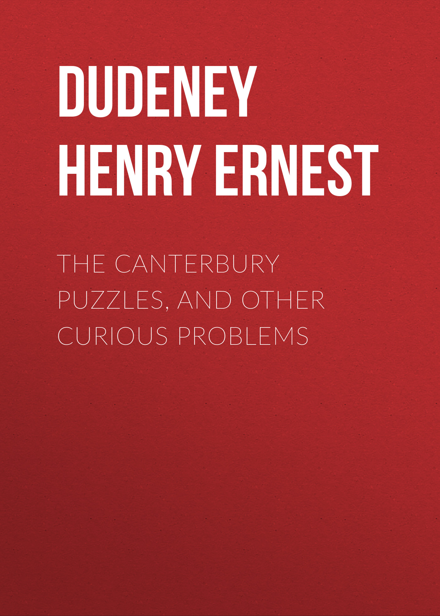 Dudeney Henry Ernest The Canterbury Puzzles, and Other Curious Problems canterbury advantage shorts