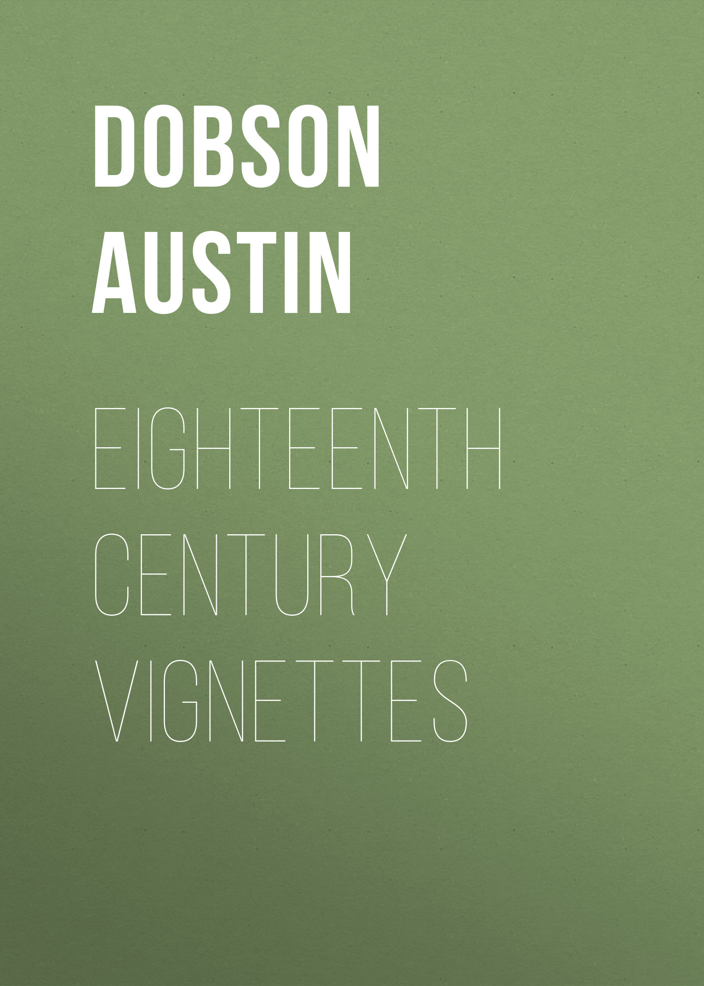 цены Dobson Austin Eighteenth Century Vignettes