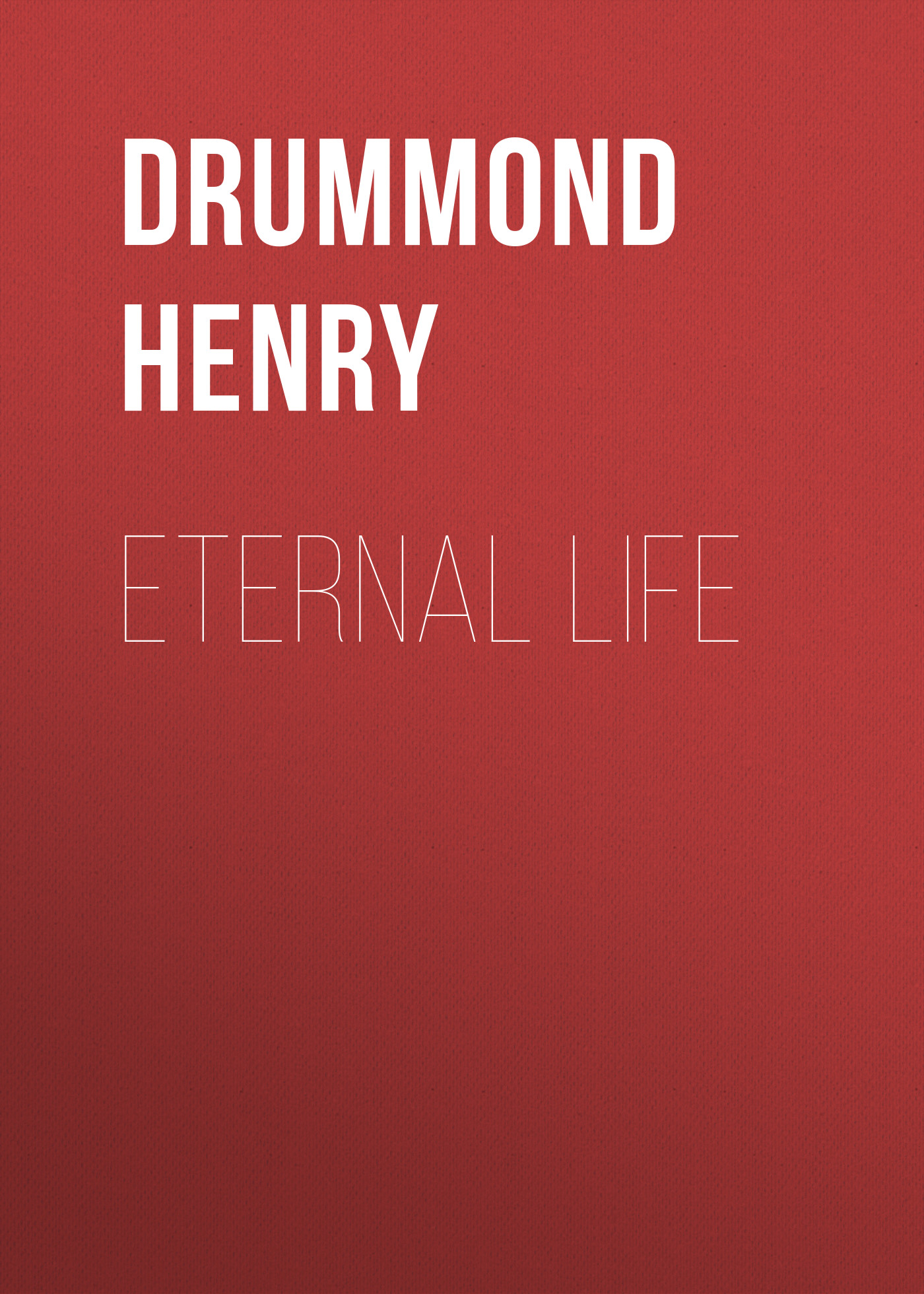 Drummond Henry Eternal Life цена