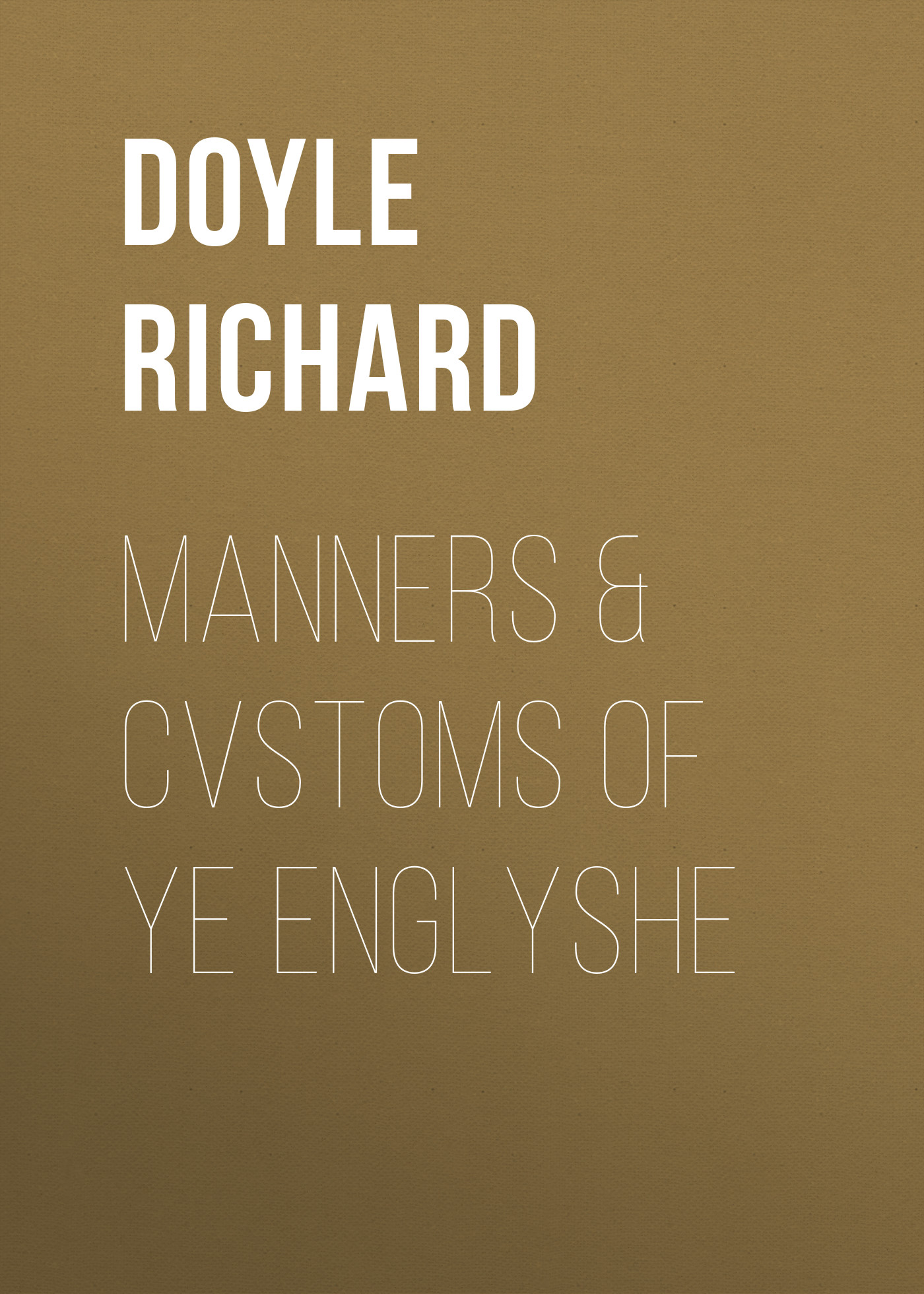 Doyle Richard Manners & Cvstoms of ye Englyshe цены