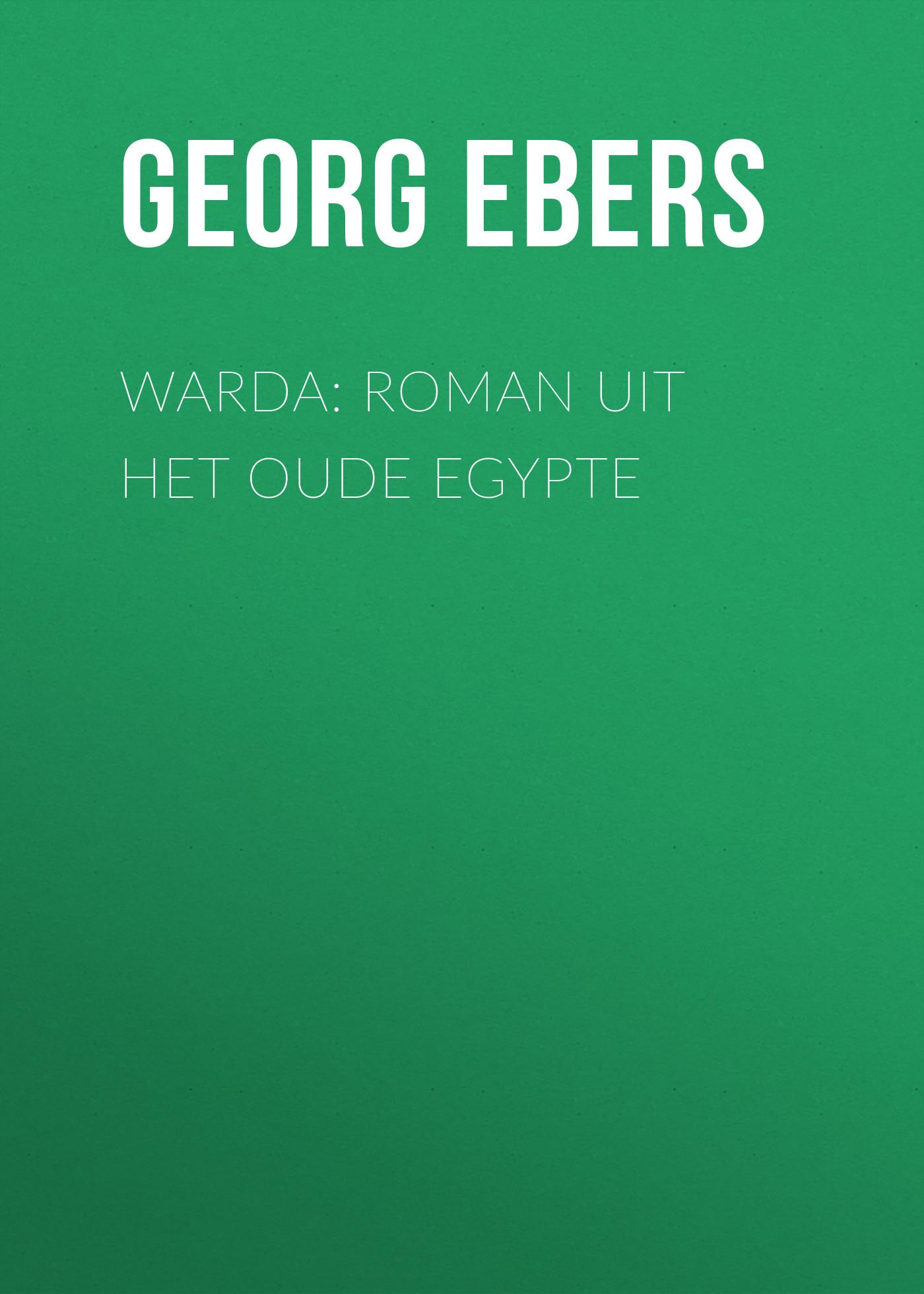 Georg Ebers Warda: Roman uit het oude Egypte georg ebers de nijlbruid