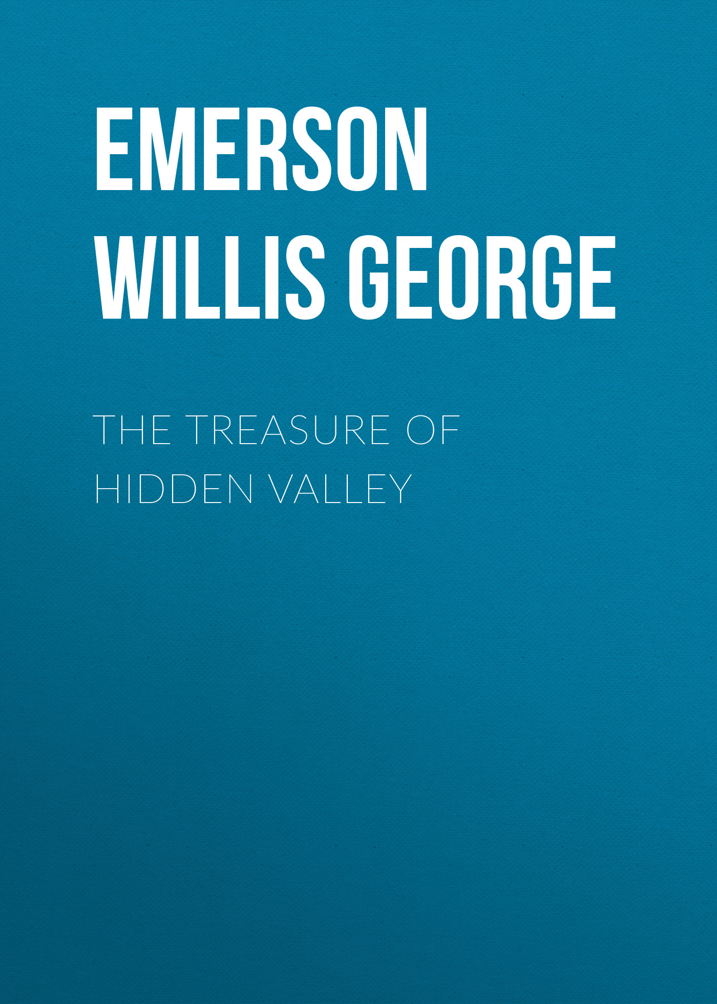 Emerson Willis George The Treasure of Hidden Valley the hidden girl